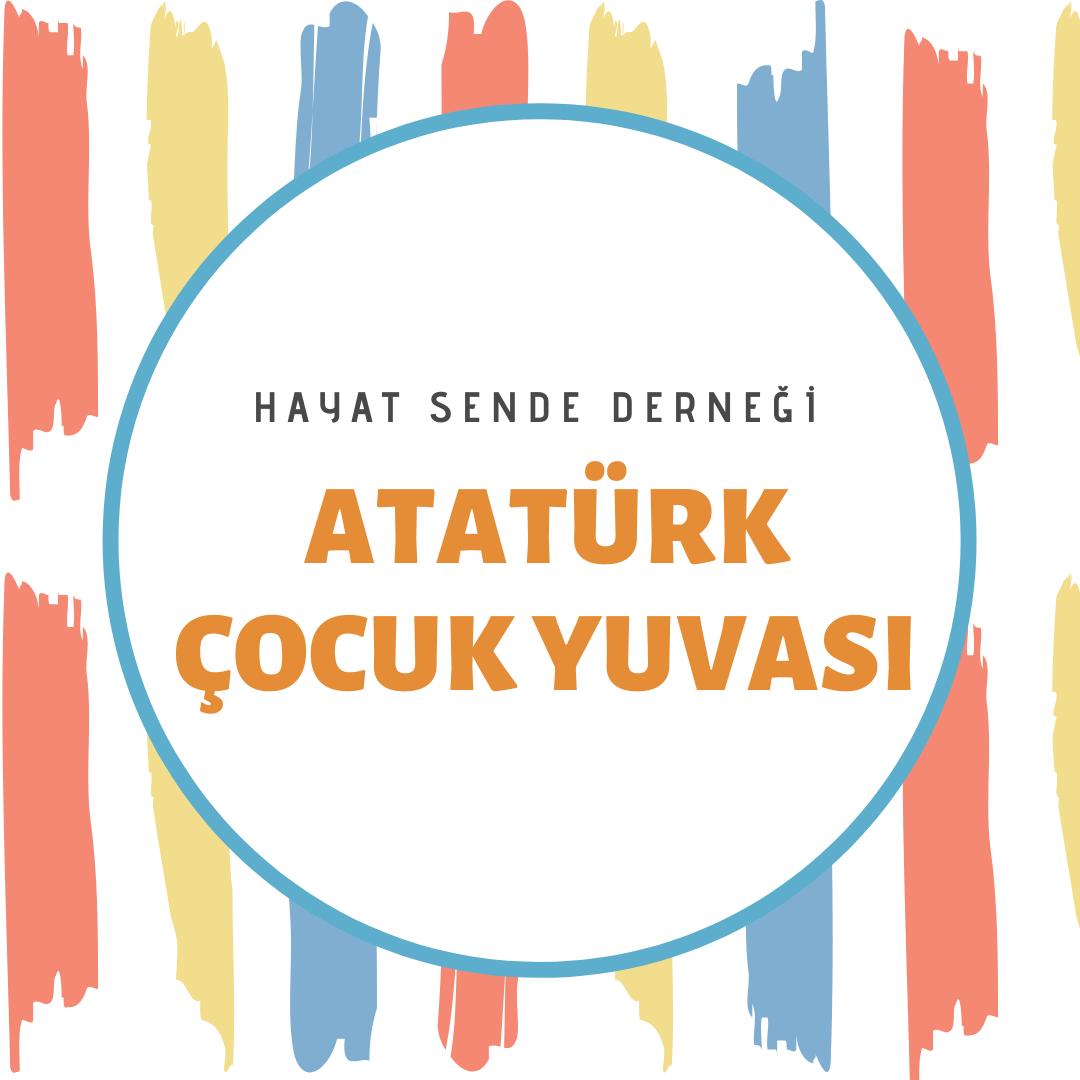 Hayat Sende Atatürk Çocuk Yuvası